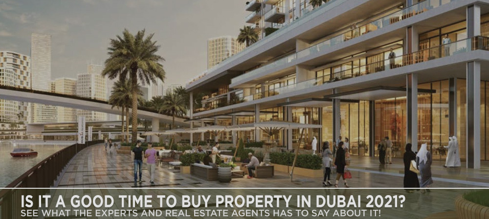IS IT A GOOD TIME TO BUY PROPERTY IN DUBAI 2021