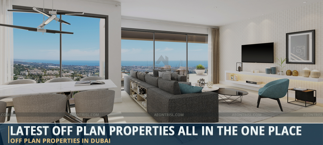 Latest Off Plan Properties All In The One Place