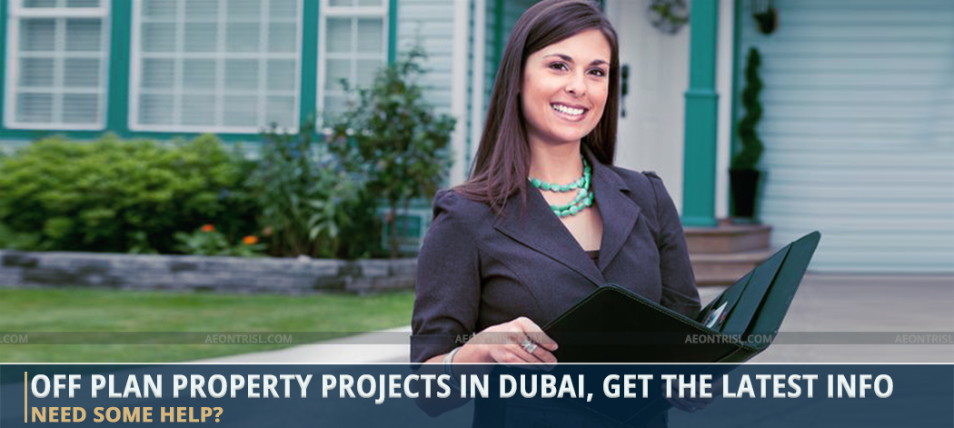 Off Plan Property Projects In Dubai, Get The Latest Info