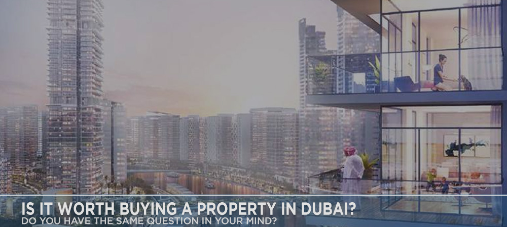 IS IT WORTH BUYING A PROPERTY IN DUBAI