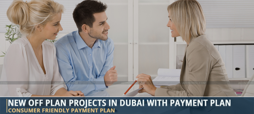 New Off Plan Projects In Dubai With Payment Plan