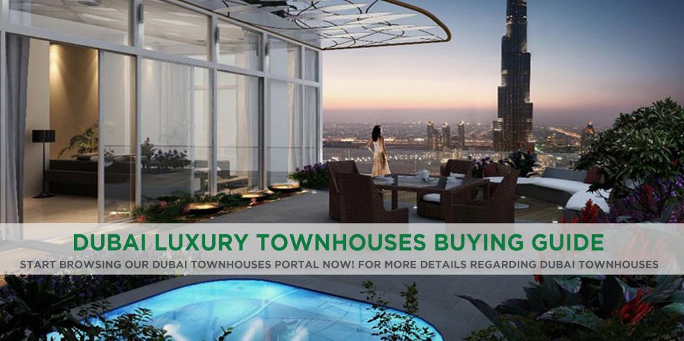 Best Townhouses In Dubai – Dubai Luxury Townhouses Buying Guide