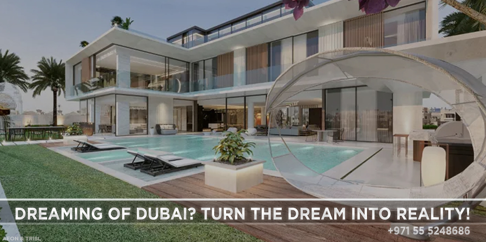 How Can You Own Your Home When You Dream About Moving To Dubai?