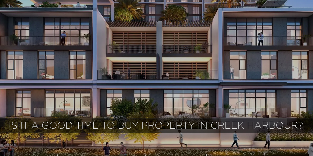 Is It A Good Time To Buy Property In Creek Harbour