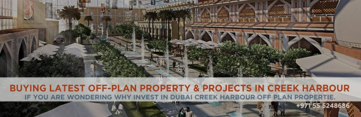 Buying Latest Off-Plan Property & Projects In Creek Harbour
