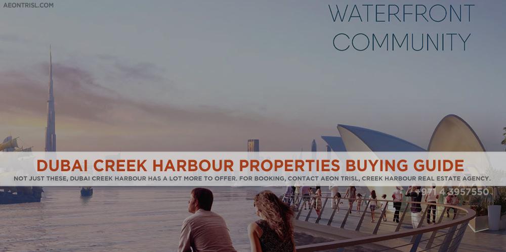 Dubai Creek Harbour Properties Buying Guide