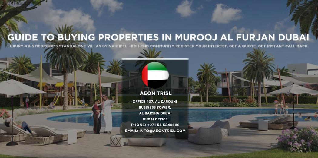 Guide To Buying Properties In Murooj Al Furjan Dubai