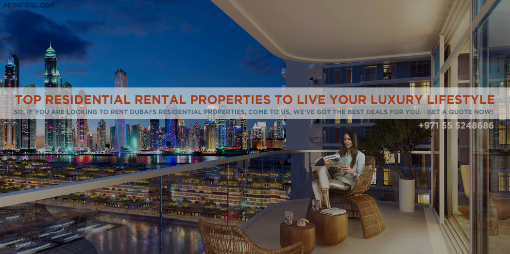 Dubai Top Residential Rental Properties To Live Your Luxury Lifestyle