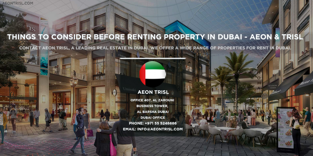 Things To Consider Before Renting Property In Dubai
