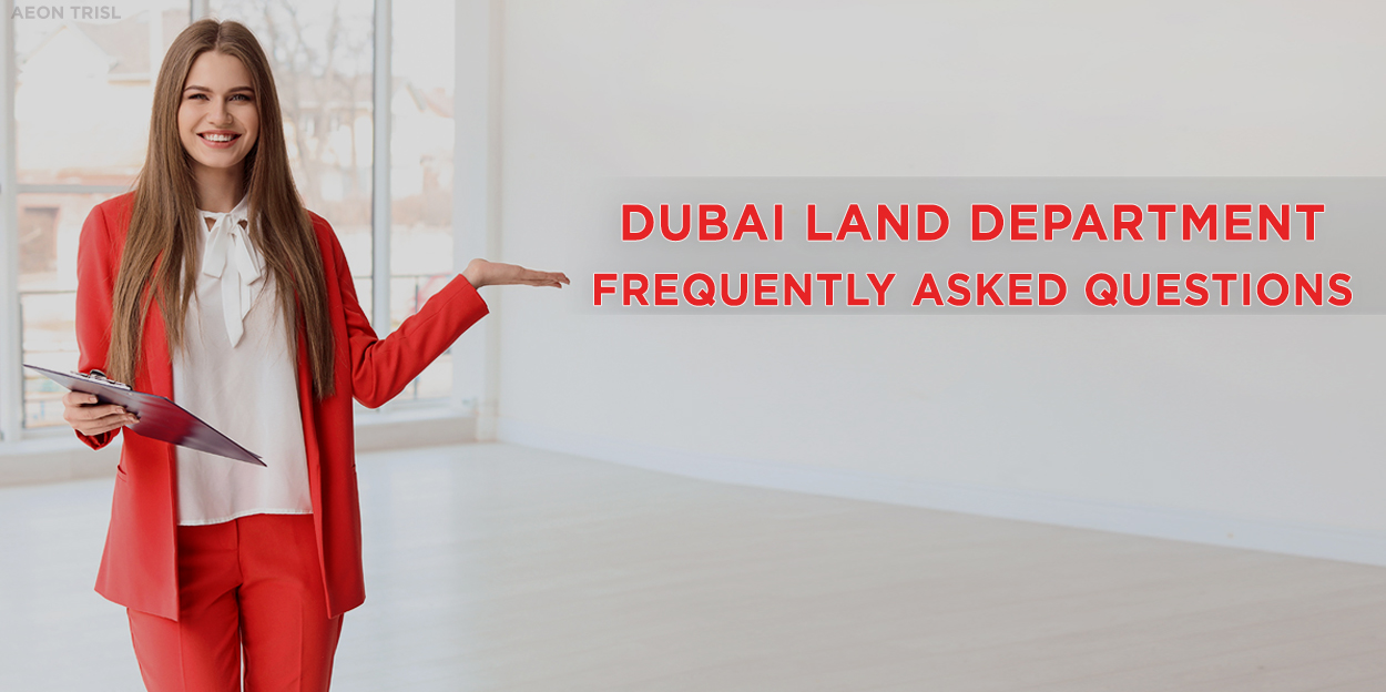 Dubai Land Department-Frequently Asked Questions