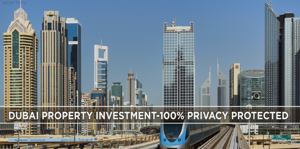Dubai Property Investment – 100% Privacy Protected
