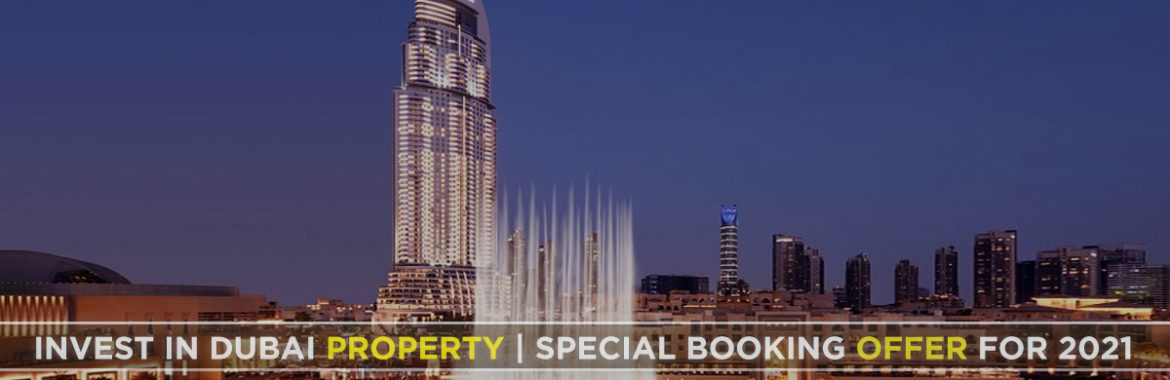 Invest In Dubai Properties | Special Booking Offer October 2021