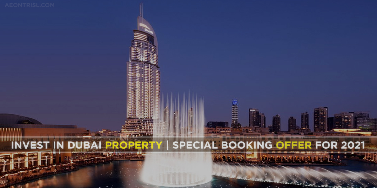 Invest In Dubai Properties   Special Booking Offer October 2021