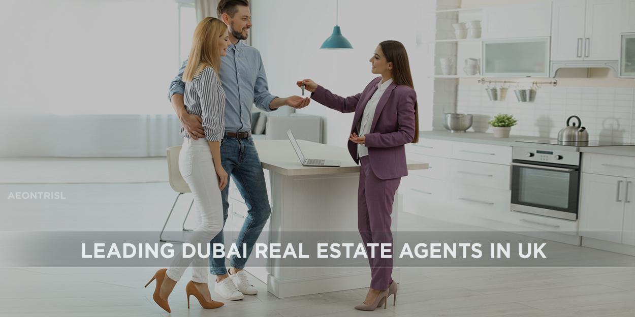 Leading Dubai Real Estate Agents in UK