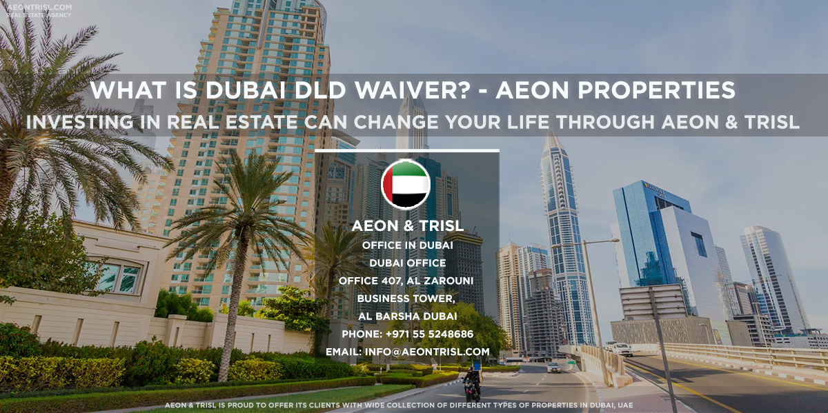 What Is DLD Waiver - Aeon Properties