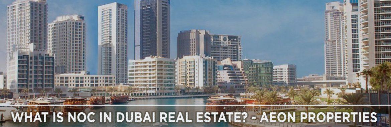 What Is NOC In Dubai Real Estate? – Aeon Trisl Properties